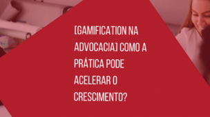 gamification na advocacia