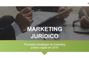 Principais estratégias de marketing jurídico digital em 2019