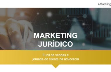 Marketing jurídico: funil de vendas e jornada do cliente na advocacia