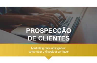 Marketing para advogados: como usar o Google a seu favor