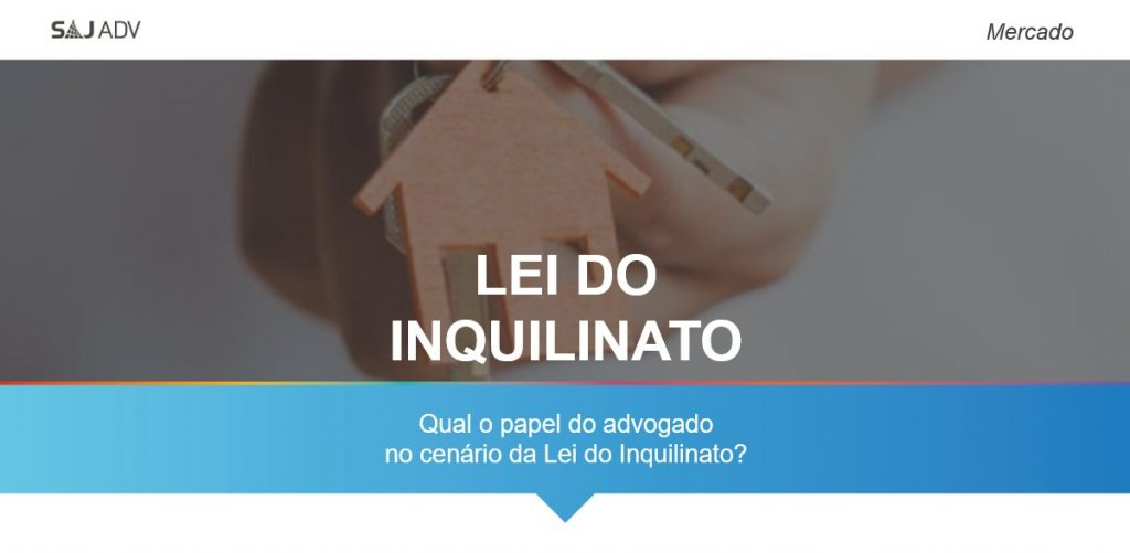 lei do inquilinato papel do advogado