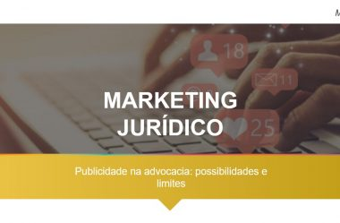 Publicidade na advocacia: possibilidades e limites do marketing jurídico